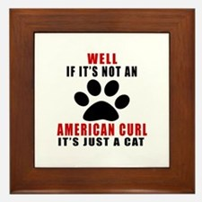 If It's Not American Curl Framed Tile
