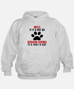 If It's Not African serval Hoodie