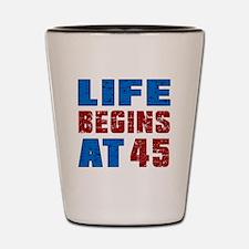 Life Begins At 45 Shot Glass
