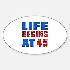 Life Begins At 45 Decal