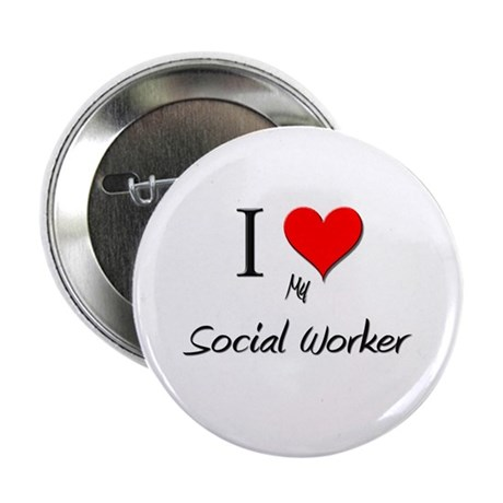 """I Love My Social Worker 2.25"""" Button (10 pack)"""
