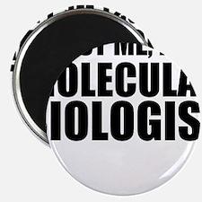 Trust Me, I'm A Molecular Biologist Magnets