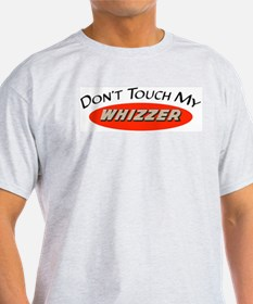 Don't Touch My Whizzer T-Shirt