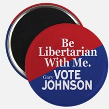 Be Libertarian With Me Magnets