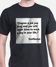 Confucius Job Love Quote T-Shirt