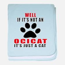 If It's Not Ocicat baby blanket