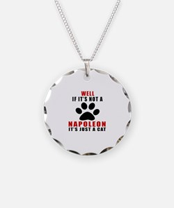 If It's Not Napoleon Necklace