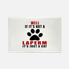 If It's Not LaPerm Rectangle Magnet