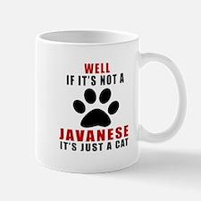 If It's Not Javanese Mug