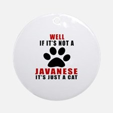 If It's Not Javanese Round Ornament