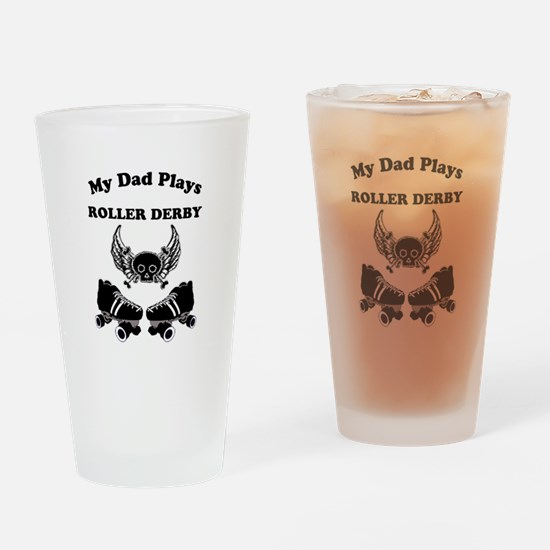 My Dad Plays Roller Derby Drinking Glass