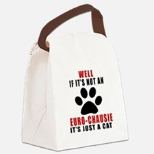 If It's Not Euro-chausie Canvas Lunch Bag