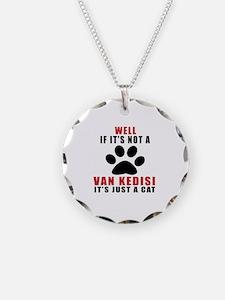 If It's Not Van kedisi Necklace