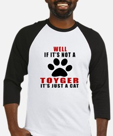 If It's Not Toyger Baseball Jersey