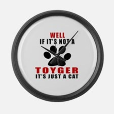 If It's Not Toyger Large Wall Clock
