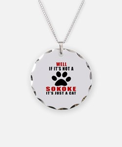 If It's Not Sokoke Necklace