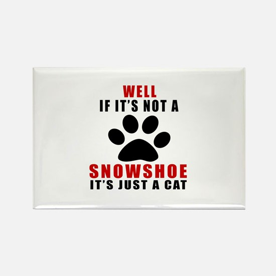 If It's Not Snowshoe Rectangle Magnet