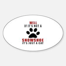 If It's Not Snowshoe Sticker (Oval)