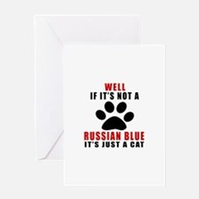 If It's Not Russian Blue Greeting Card