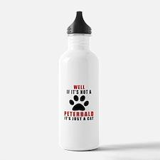 If It's Not Peterbald Water Bottle