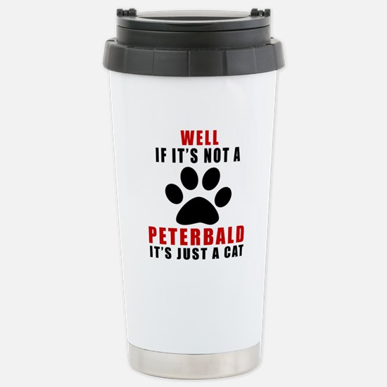 If It's Not Peterbald Stainless Steel Travel Mug