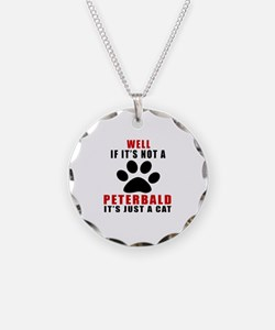 If It's Not Peterbald Necklace