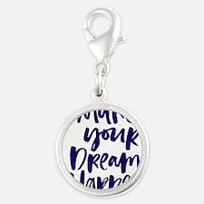 MAKE YOUR DREAMS HAPPEN Charms