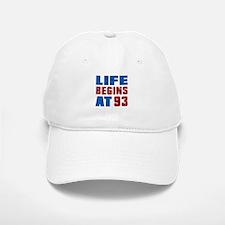 Life Begins At 93 Baseball Baseball Cap