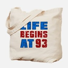 Life Begins At 93 Tote Bag