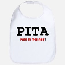 PITA - PAIN IN THE ASS! Bib