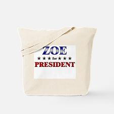 ZOE for president Tote Bag