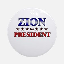 ZION for president Ornament (Round)