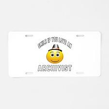 Smile If You Love Archivist Aluminum License Plate