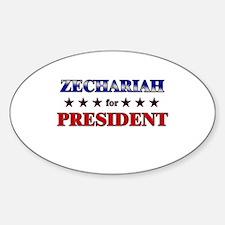 ZECHARIAH for president Oval Decal