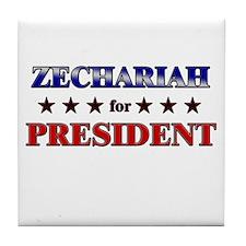 ZECHARIAH for president Tile Coaster