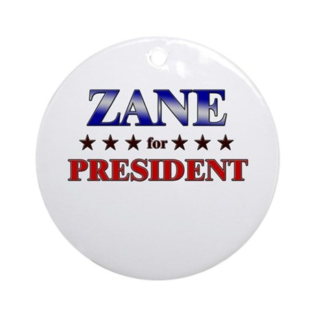 ZANE for president Ornament (Round)