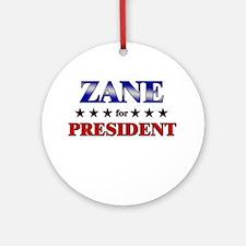 ZANE for president Ornament (Round)