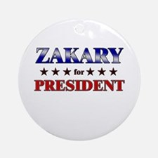 ZAKARY for president Ornament (Round)
