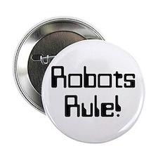 """Robots Rule 2.25"""" Button (10 pack)"""