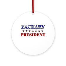 ZACKARY for president Ornament (Round)