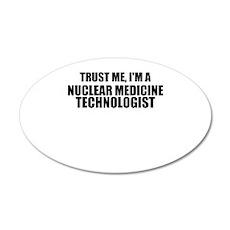 Trust Me, I'm A Nuclear Medicine Technologist Wall