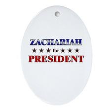 ZACHARIAH for president Oval Ornament