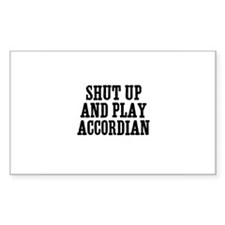 shut up and play accordian Rectangle Decal