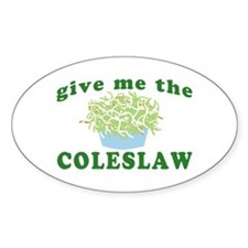 Give Me The Coleslaw Oval Decal