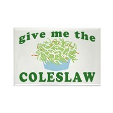 Give Me The Coleslaw Rectangle Magnet