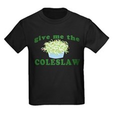 Give Me The Coleslaw T