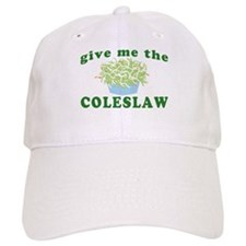 Give Me The Coleslaw Baseball Cap