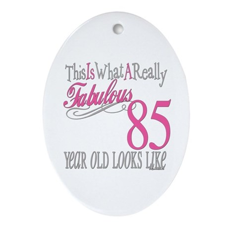 85th Birthday Gifts Oval Ornament
