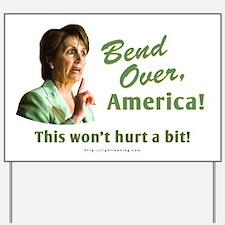 Nancy Pelosi Bend Over America Yard Sign