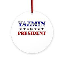 YAZMIN for president Ornament (Round)